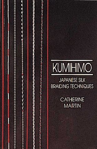 Kumihimo: Japanese Silk Braiding Techniques (Basic Marudai Braids)