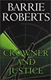 Crowner and Justice, Barrie Roberts, 0749005289