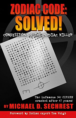 Amazon zodiac code solved confession of the zodiac killer zodiac code solved confession of the zodiac killer by sechrest michael fandeluxe Gallery