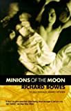 Minions of the Moon, Richard Bowes, 0312872283