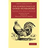 Five Hundred Points of Good Husbandry: Together with a Book of Huswifery