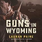 Guns in Wyoming | Lauran Paine