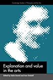 Explanation and Value in the Arts, , 0521419263