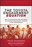 img - for The Toyota Engagement Equation: How to Understand and Implement Continuous Improvement Thinking in Any Organization (Business Books) book / textbook / text book