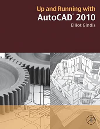 Up and Running with AutoCAD 2010 1st Edition, Kindle Edition