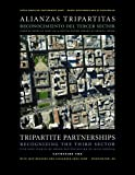 Tripartite Partnerships : Recognizing the Third Sector: Five Case Studies of Urban Revitalization in Latin America, Fox, Catherine J. and Brakarz, Jose, 1597820016
