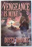 Vengeance Is Mine, Rhodes, Dusty, 1932695095