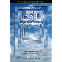 LSD Psychotherapy (The Healing Potential Potential of Psychedelic Medicine)