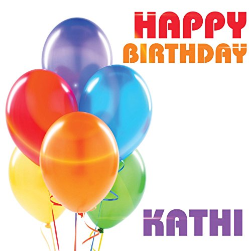 Image result for HAPPY BIRTHDAY kATHI PIC