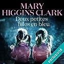 Deux petites filles en bleu | Livre audio Auteur(s) : Mary Higgins Clark Narrateur(s) : Yves Mugler