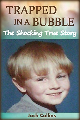 TRAPPED IN A BUBBLE: The Shocking True Story