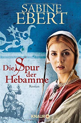 Die Spur Der Hebamme  Die Hebammen Saga Band 2