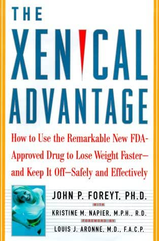 The Xenical Advantage: How To Use the Remarkable New FDA-Approved Drug to Lose Weight Faster - and Keep It Off -- Safely and Effectively
