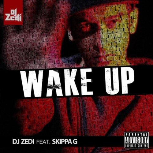Wake Up (feat. Skippa G) [Original Edit] [Explicit] by DJ