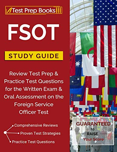 FSOT Study Guide Review: Test Prep & Practice Test Questions for the Written Exam & Oral Assessment on the Foreign Service Officer Test (Note Taking Study Guide Answers For Us History)