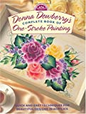 Donna Dewberry's Complete Book of One Stroke Painting (Decorative Painting)