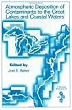 img - for Atmospheric Deposition of Contaminants to the Great Lakes and Coastal Waters: Proceedings from a Session at SETAC's 15th annual Meeting, 30 October-3 ... (Setac Technical Publications Series) book / textbook / text book
