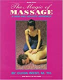 The Magic of Massage : A New and Holistic Approach, West, Ouida, 0803892780
