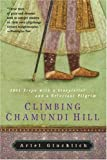img - for Climbing Chamundi Hill: 1001 Steps with a Storyteller and a Reluctant Pilgrim by Ariel Glucklich (2004-12-28) book / textbook / text book