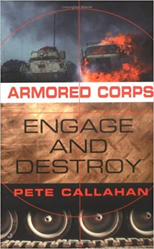 Book Engage and Destroy (Armored Corps) by Pete Callahan (2005-09-27)