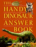 The Handy Dinosaur Answer Book, Thomas E. Svarney and Patricia L. Barnes-Svarney, 1578590728
