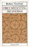Circumstantial Deliveries, Rodney Needham, 0520043898