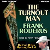 The Turnout Man: Carl Heller Series, Book 4 | Frank Roderus
