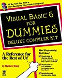 Visual Basic 6 for Dummies Deluxe Compiler Kit, Wallace Wang, 0764505971