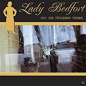 Die tödlichen Tricks (Lady Bedfort 71) Hörspiel
