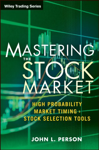 Mastering the Stock Market: High Probability Market Timing and Stock Selection Tools (Wiley Trading) See more