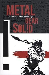 Metal gear solid : Une oeuvre culte de Hideo Kojima par Mehdi El Kanafi