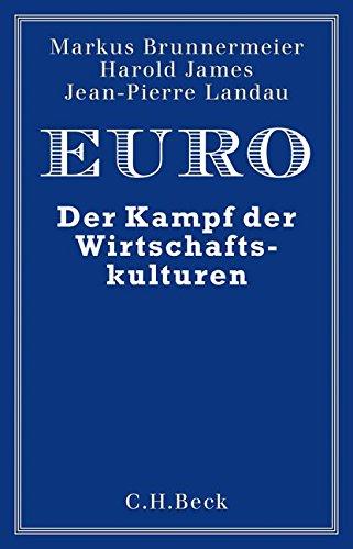Euro: Der Kampf der Wirtschaftskulturen Gebundenes Buch – 26. Januar 2018 Markus K. Brunnermeier Harold James Jean-Pierre Landau Thorsten Schmidt