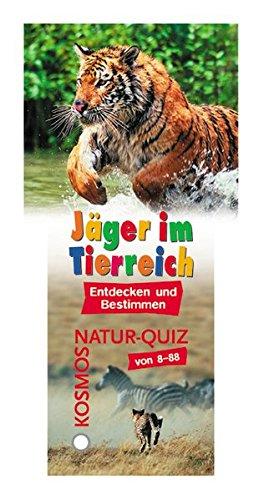 Jäger im Tierreich (Kosmos Natur-Quiz)