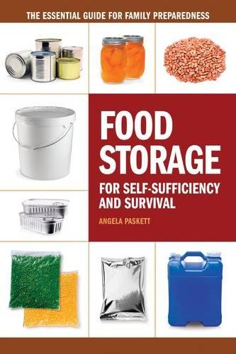 Amazon.com: Food Storage for Self-Sufficiency and Survival: The ...