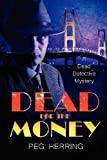 Dead for the Money, Peg Herring, 0957152701