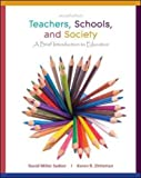 Teachers, Schools, and Society: A Brief Introduction to Education, David Miller Sadker, Karen R Zittleman, 0077599764