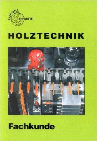 Holztechnik, Fachkunde Taschenbuch Wolfgang Nutsch Martin Eckhard Walter Ehrmann Hans Nestle