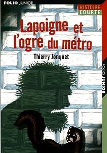 Lapoigne et l'ogre du métro par Jonquet