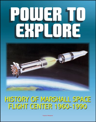 power-to-explore-history-of-marshall-space-flight-center-1960-1990-von-braun-apollo-saturn-v-rocket-