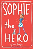 Sophie the Hero, Lara Bergen, 0545146054