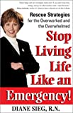 Stop Living Life Like an Emergency!, Diane Siegal, 0895261553
