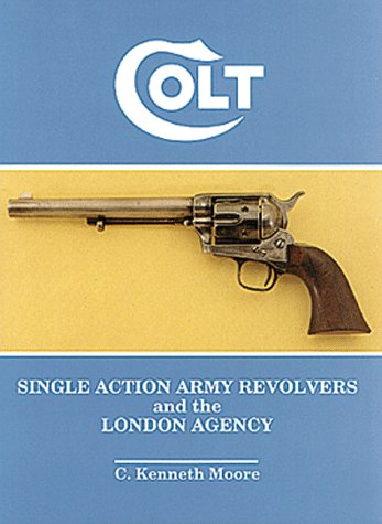 Colt Single Action Army Revolvers and the London Agency