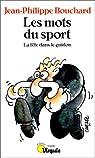 Les mots du sport par Bouchard