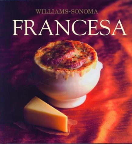 Francesca: French, Spanish-Language Edition (Coleccion Williams-Sonoma) (Spanish Edition) by Brand: Degustis