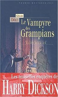 Le vampyre des Grampians - les nouvelles enqu?tes de Harry Dickson par Gérard Dôle