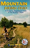 Mountain Biking Ohio : A Guide to Singletrack Trails in the Buckeye State, 2nd Edition
