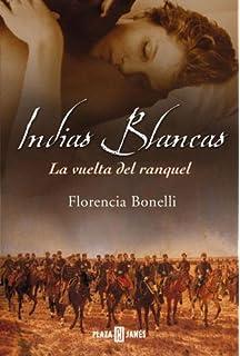 Indias blancas / White Indians: La vuelta del Ranquel (Exitos) (Spanish Edition