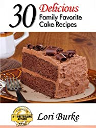 30 Delicious  Family Favorite  Cake Recipes (English Edition)