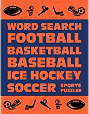 Word Search: Football Basketball Baseball Ice Hockey Soccer Sports Puzzle Activity Logical Book Games For Kids & Adults Large Size Theme Design Soft Cover