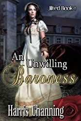 An Unwilling Baroness (Jilted Book 1)